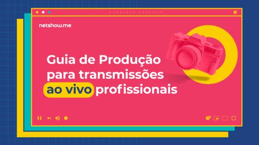 guia-de-producao-para-transmissoes-ao-vivo-profissionais-1